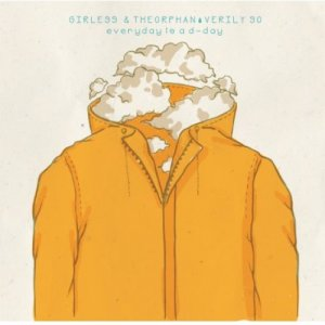 album Everyday Is a D-Day [Girless & The Orphan + Verily So] - Split