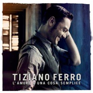 album L'amore è una cosa semplice - Tiziano Ferro