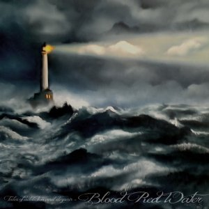 album Tales of addiction and despair - Blood Red Water