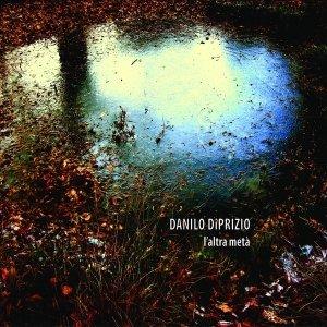album L'altra metà - Danilo DiPrizio :: guitar player