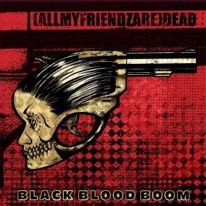 album Black Blood Boom - (AllMyFriendzAre)DEAD