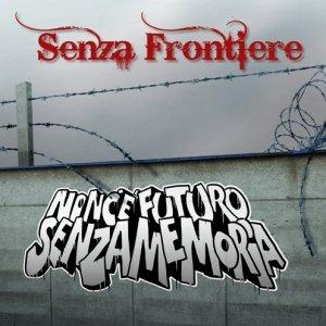 album Non c'è futuro senza memoria - Senza Frontiere