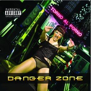 album Torno al porno - Danger Zone Band