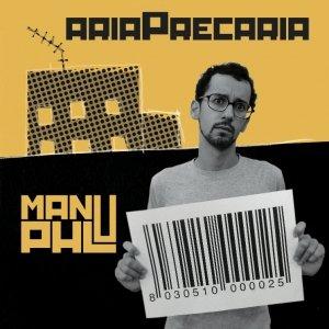 album Aria Precaria - Manu PHL