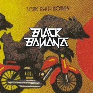 album Sonic death monkey - Black Banana
