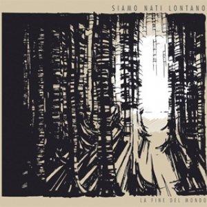album Siamo Nati Lontano - EP - La Fine Del Mondo