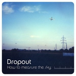 album How to measure the sky. - Dropout [Trentino Alto Adige]