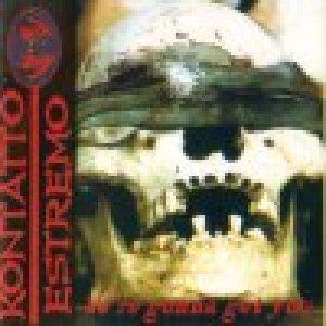 album We're gonna get you - Kontatto Estremo