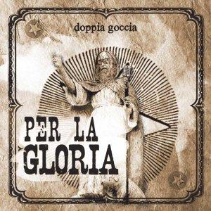 album Per la Gloria - Doppia Goccia