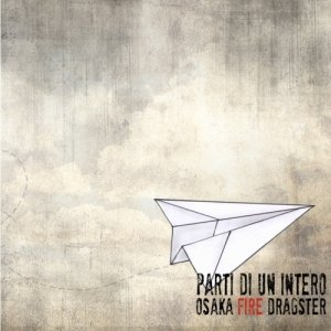 album Parti di un intero - Osaka Fire Dragster
