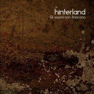 album Gli esami non finiscono - Hinterland