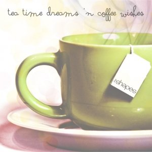album Tea Time Dreams n' Coffee Wishes EP - The Shapes