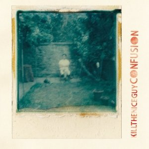 album Confusion - Kill The Nice Guy