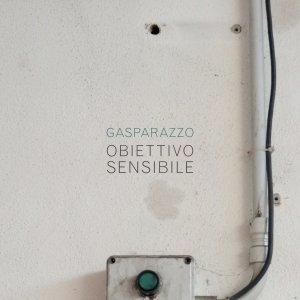 album Obiettivo sensibile - Gasparazzo e la banda bastarda