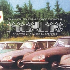 album Raduno -All italian cosmic disco (selected e mixed by Repeater) - Compilation