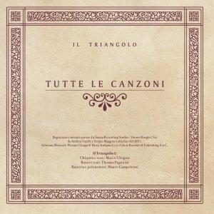 album Tutte le canzoni - Il Triangolo