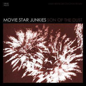 album Son of the dust - Movie Star Junkies