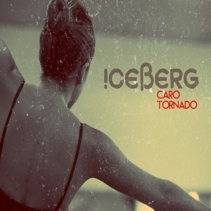 album Caro tornado - ICEBERG