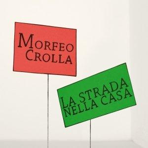 album La strada nella casa - Morfeo Crolla