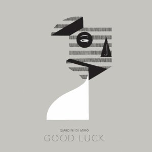 album Good Luck - Giardini di Miro'