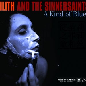 album A Kind Of Blues - Lilith And The Sinnersaints