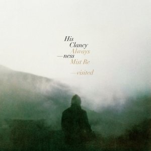 album Always Mist revisited - His Clancyness