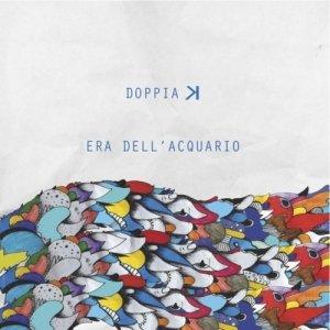 album Era dell'acquario - Doppia K
