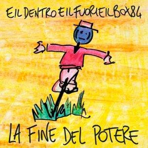 album La fine del potere - Eildentroeilfuorieilbox84