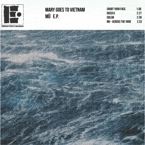album Mu [ep] - Mary goes to Vietnam