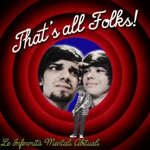 album That's All Folks! - Le Infermità Mentali Abituali