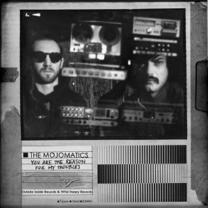 album You Are The Reason For My Troubles - Mojomatics