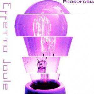 album Prosofobia - Effetto Joule