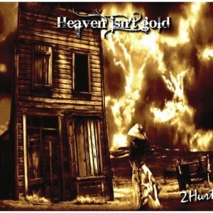 album Heaven isn't gold - 2Hurt