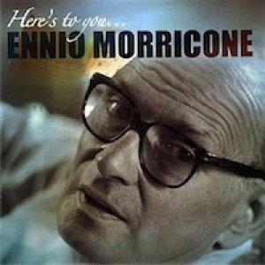 album Here's to You - Ennio Morricone