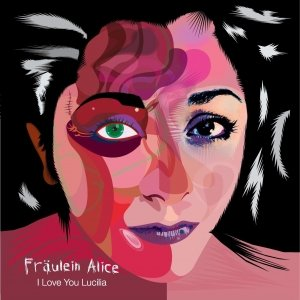 album I love you Lucilia - Fräulein Alice