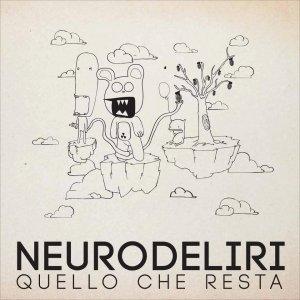 album Quello Che Resta - Neurodeliri
