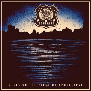 album Blues On The Verge Of Apocalypse - Gonzales