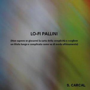 album Lo Fi Pallini - S. Carcal