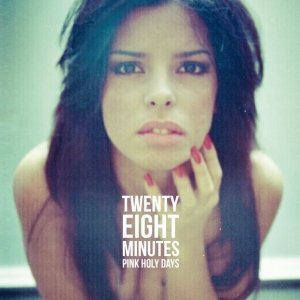 album Twenty Eight Minutes - Pink Holy Days