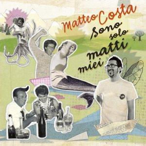 album Sono solo matti miei - Matteo Costa
