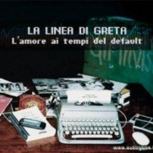 album L'Amore ai Tempi del Default - LA LINEA DI GRETA