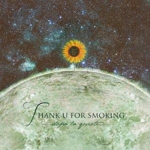 album Dopo La Quiete - Thank U For Smoking