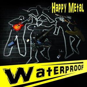 album happy metal - Waterproof