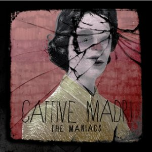 album Cattive madri - The Maniacs