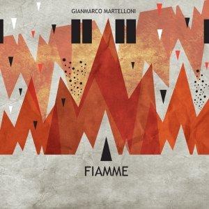 album Fiamme - Gianmarco Martelloni