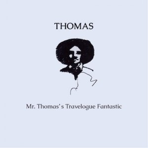 album Mr. Thomas's Travelogue Fantastic - Thomas.theBand