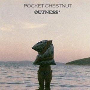 album Outness* EP - Pocket Chestnut