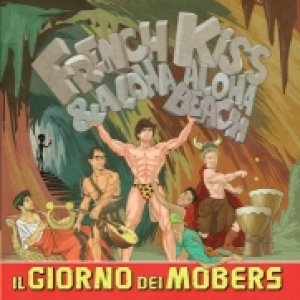 album Il giorno dei Mobers - French Kiss : Aloha Beach