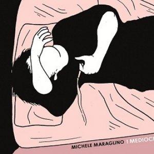 album I Mediocri - Maraglino Michele