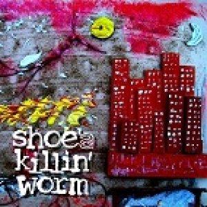 album demo 2012 - Shoe's killin' worm